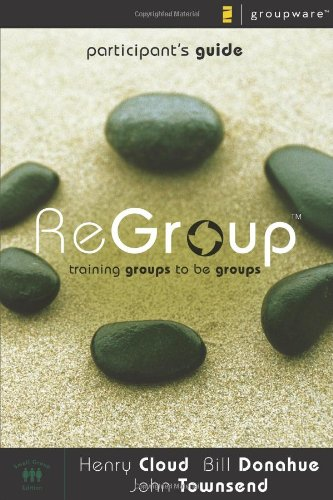 ReGroup By Dr. Henry Cloud, Ph.D.