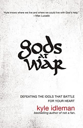Gods at War By Kyle Idleman