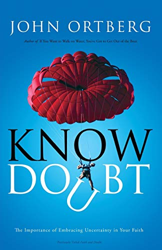 Know Doubt By John Ortberg