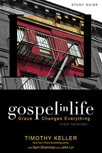 Gospel in Life Study Guide By Timothy Keller