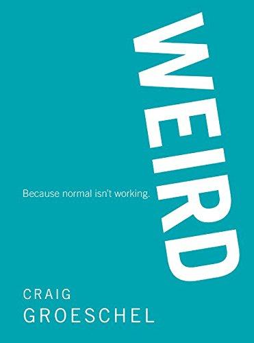 Weird By Craig Groeschel
