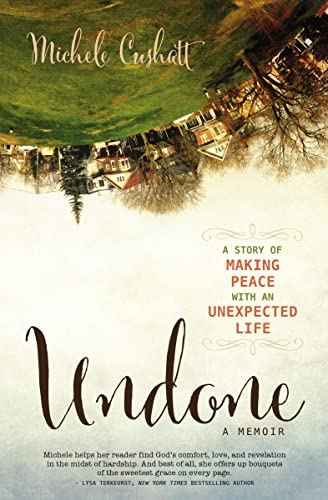 Undone By Michele Cushatt