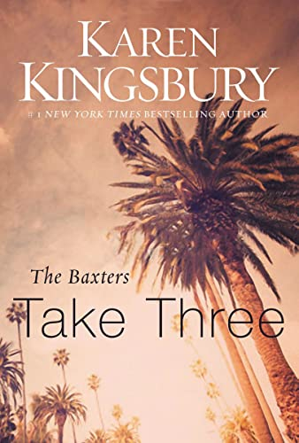The Baxters Take Three (Above the Line Series) By Karen Kingsbury