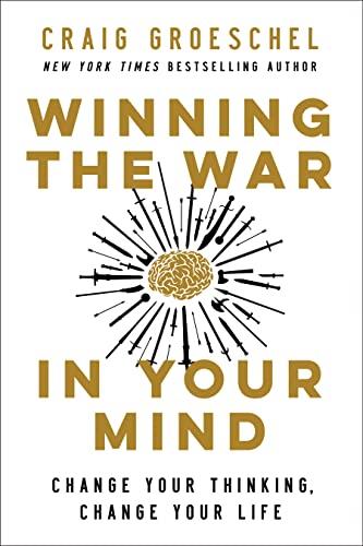 Winning the War in Your Mind By Craig Groeschel