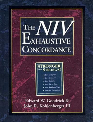 The Niv Exhaustive Concordance By Edward W. Goodrick