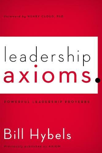Leadership Axioms By Bill Hybels