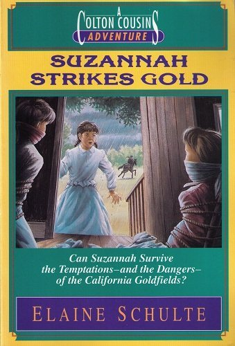 Suzannah Strikes Gold By Elaine L. Schulte