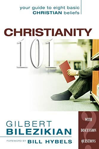 Christianity 101 By Gilbert G. Bilezikian