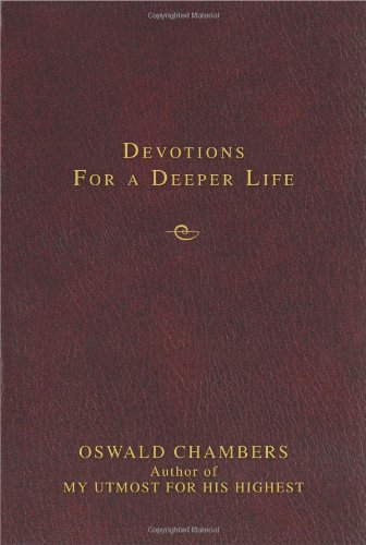 Devotions for a Deeper Life By Oswald Chambers