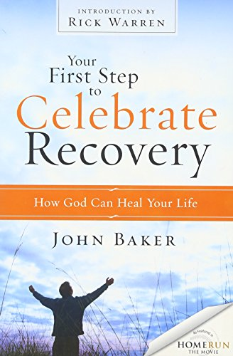 Your First Step to Celebrate Recovery By John Baker