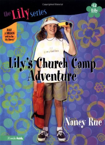 Lily's Church Camp Adventure By Nancy Rue