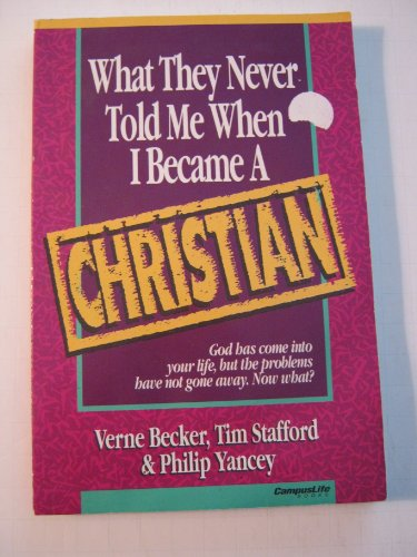 What They Never Told Me When I Became a Christian By Verne Becker