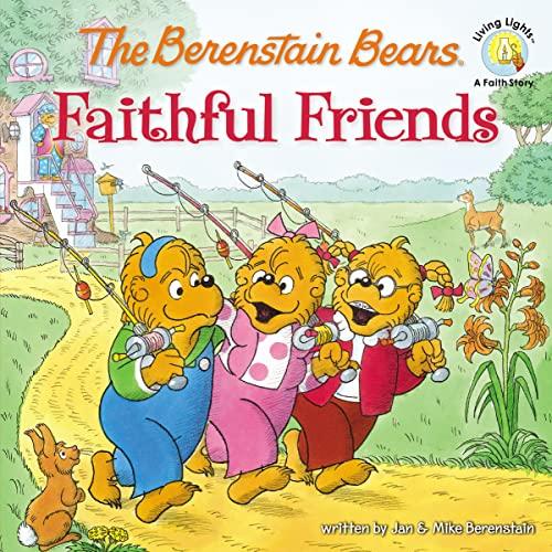 The Berenstain Bears Faithful Friends By Jan Berenstain