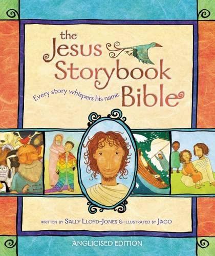 Jesus Storybook Bible By Sally Lloyd-Jones