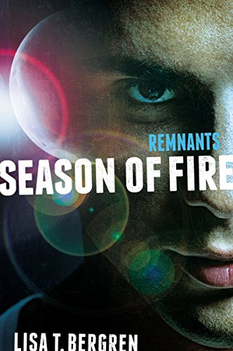 Remnants: Season of Fire By Lisa Tawn Bergren