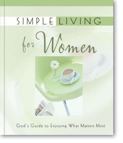 Simple Living for Women By Zondervan Publishing