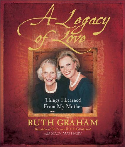 A Legacy of Love By Ruth Graham