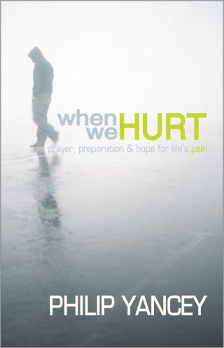 When We Hurt: Prayer, Preparation and Hope for Life's Pain (Yancey,  Phillip) By Collins