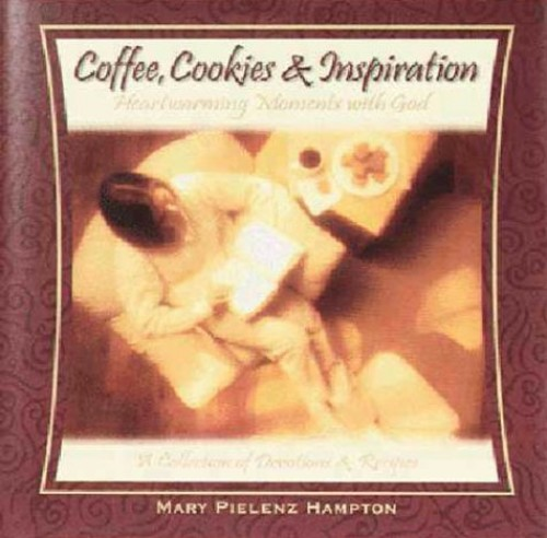 Coffee, Cookies and Inspiration By Mary Pielenz Hampton