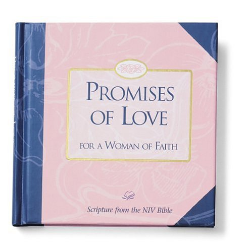 Promises of Love for a Woman of Faith By Edited by Molly Detweiler