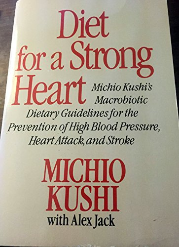 Diet for a Strong Heart By Michio Kushi