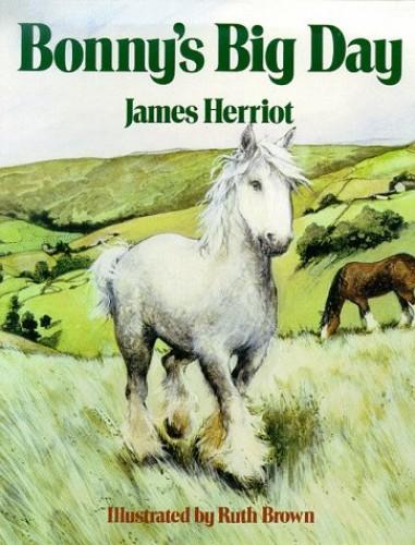 Bonny's Big Day By James Herriot