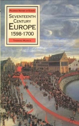 Seventeenth-Century Europe By Thomas Munick
