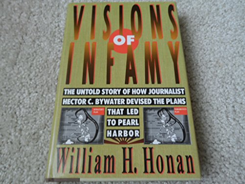 Visions of Infamy By William H Honan