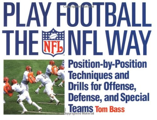 Play Football the Nfl Way By Tom Bass