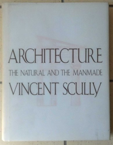 Architecture: the Natural and the Manmade By Vincent Scully