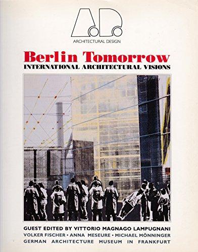 Berlin Tomorrow: International Architectural Visions By Vittorio Magnago Lampugnani