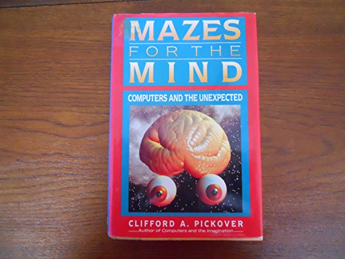 Mazes for the Mind By Clifford A. Pickover