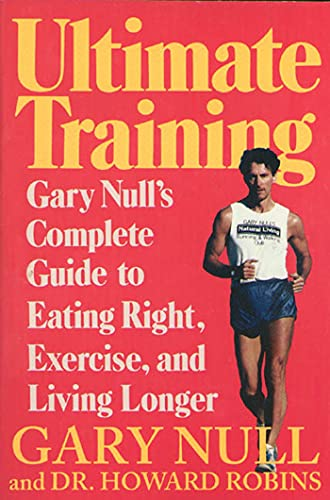 Ultimate Training By Gary Null, Ph.D.