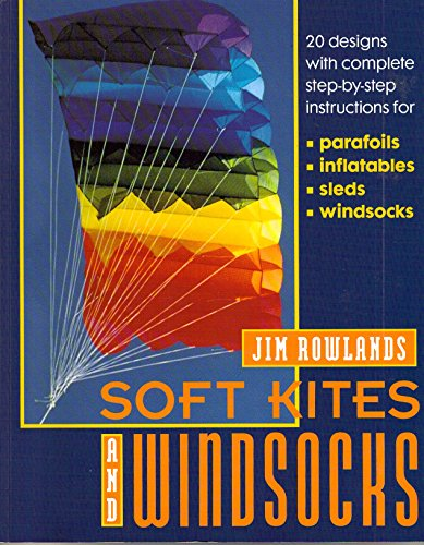 Soft Kites and Windsocks By Jim Rowlands
