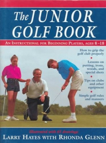 The Junior Golf Book By Larry Hayes