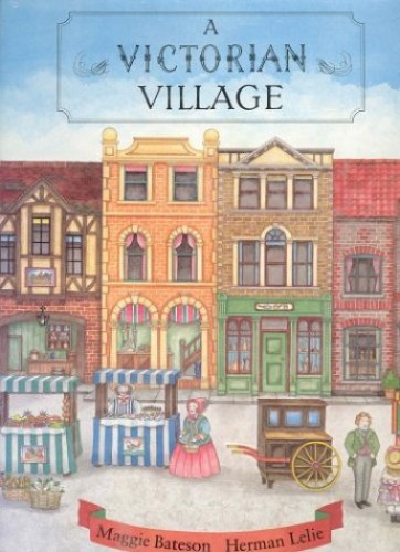 A Victorian Village By Margaret Bateson