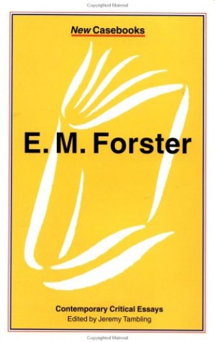 E.M. Forster By Edited by Jeremy Tambling (University of Manchester UK)