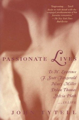 Passionate Lives By John Tytell