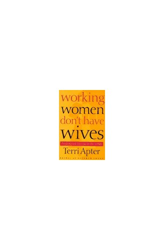 Working Women Don't Have Wives By Terri Apter