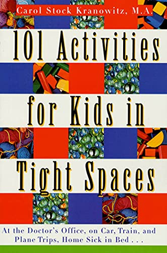 101 Activities for Kids in Tight Spaces By Carol Stock Kranowitz