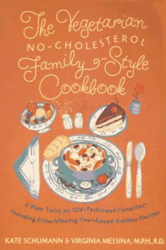 The Vegetarian No-Cholesterol Family-Style Cookbook By Kate Schumann