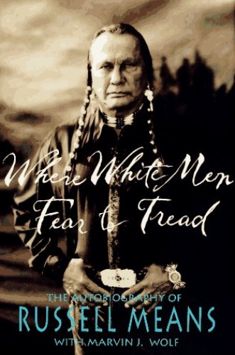 Where White Men Fear to Tread: the Autobiography of Russell Means von Russell Means