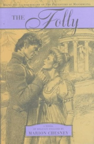 The Folly: Being the Fourth Volume of the Daughters of Mannerling By Marion Chesney