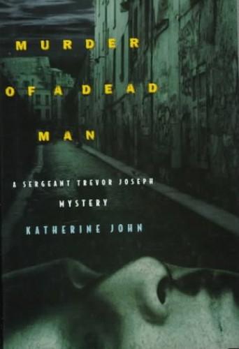 Murder of a Dead Man By John Katherine