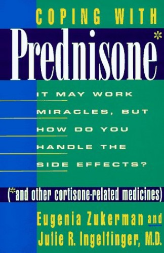 Coping with Prednisone and Other Cortisone Related Medicines By Eugenia Zukerman