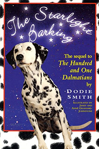 Starlight Barking: More About the Undred and One Dalmatians (Wyatt Book) By Dodie Smith