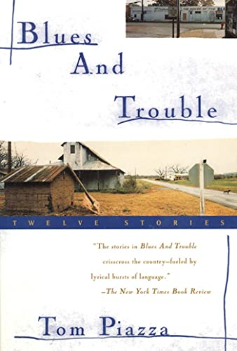 Blues and Trouble By T. Piazza