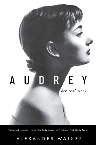 Audrey: Her Real Story By Alexander Walker