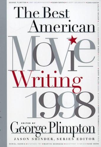 The Best American Movie Writing By George Plimpton