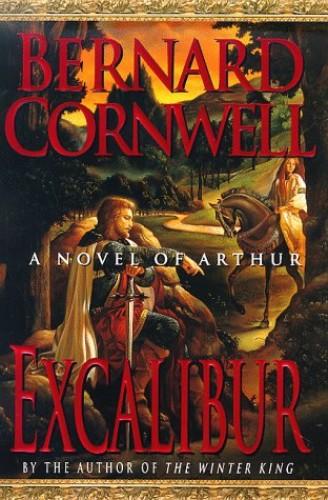 Excalibur: a Novel of Arthur By Bernard Cornwell